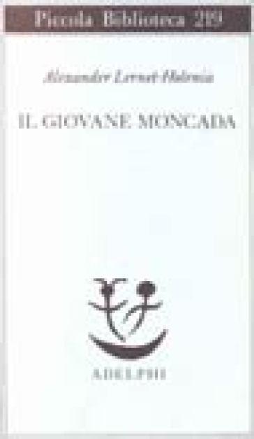 Il giovane Moncada - Alexander Lernet-Holenia | Jonathanterrington.com