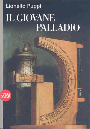 Il giovane Palladio - Lionello Puppi   Rochesterscifianimecon.com