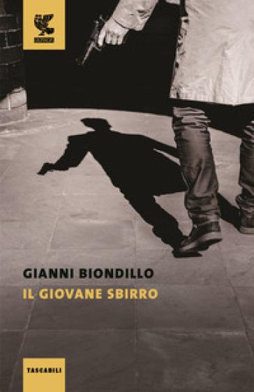 Il giovane sbirro - Gianni Biondillo |