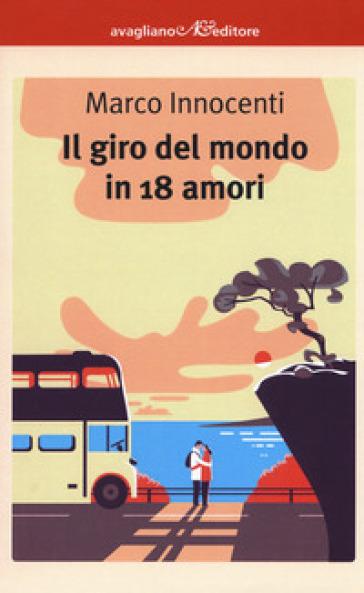 Il giro del mondo in 18 amori - Marco Innocenti | Jonathanterrington.com