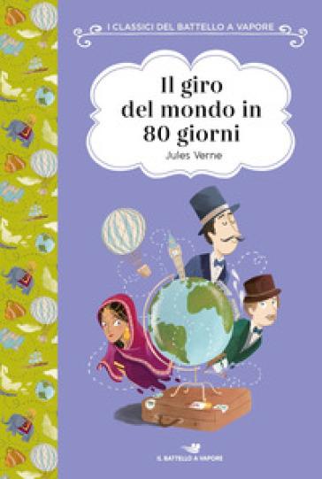 Il giro del mondo in 80 giorni - Jules Verne | Thecosgala.com
