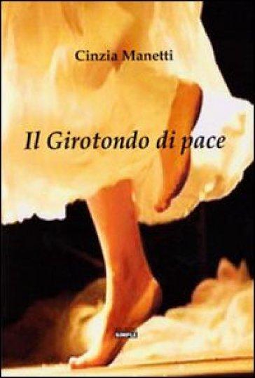 Il girotondo di pace - Cinzia Manetti  