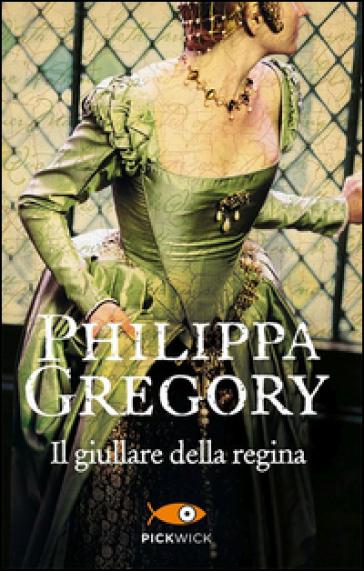 Il giullare della regina - Philippa Gregory   Rochesterscifianimecon.com