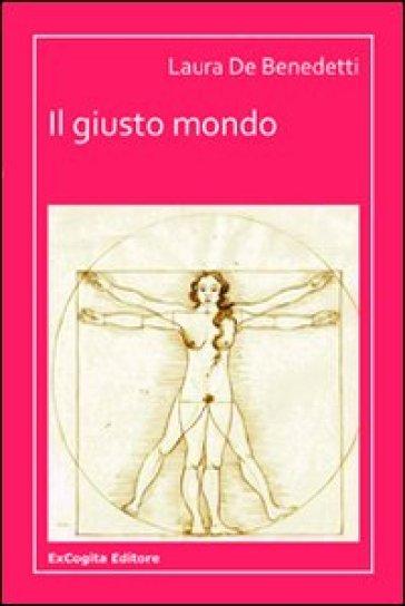 Il giusto mondo - Laura De Benedetti  
