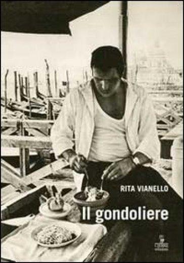 Il gondoliere - Rita Vianello | Rochesterscifianimecon.com