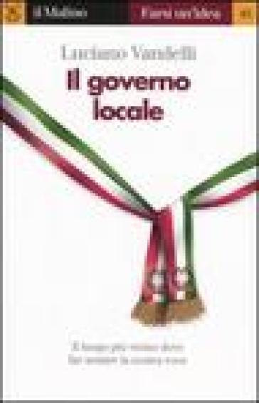Il governo locale - Luciano Vandelli |
