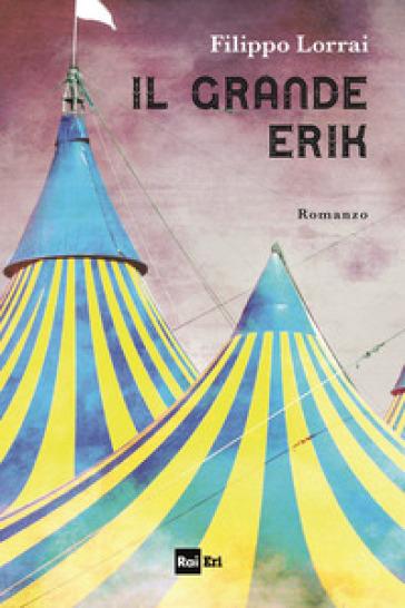 Il grande Erik - Filippo Lorrai  