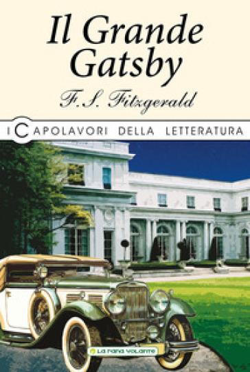 Il grande Gatsby - Francis Scott Fitzgerald | Rochesterscifianimecon.com
