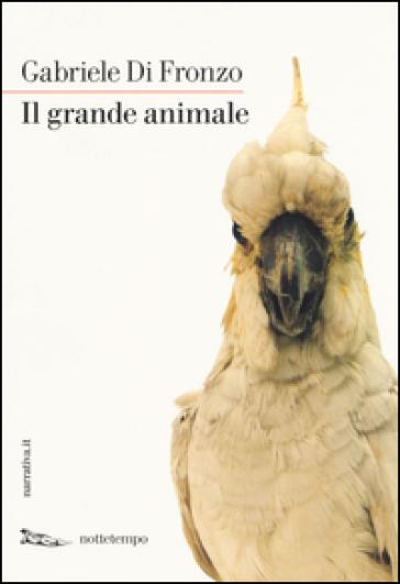 Il grande animale - Gabriele Di Fronzo | Kritjur.org