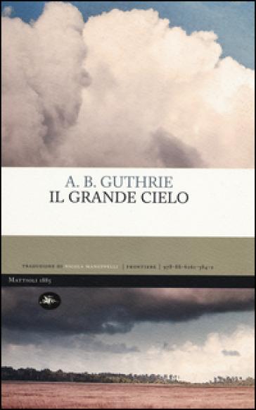 Il grande cielo - A. B. Guthrie |