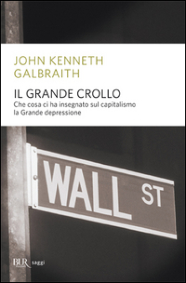 Il grande crollo - John Kenneth Galbraith |