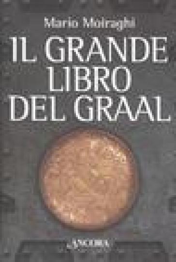 Il grande libro del Graal - Mario Moiraghi |