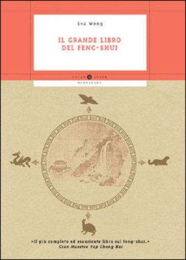 Il grande libro del feng shui eva wong libro - Feng shui libro ...