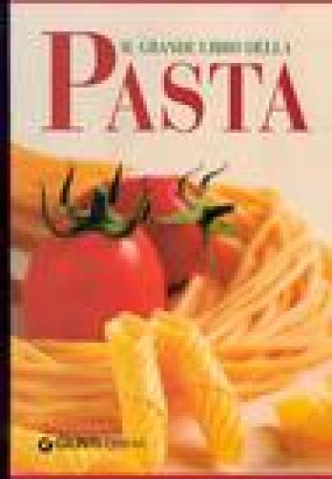 Il grande libro della pasta - V. Pellegrini | Rochesterscifianimecon.com