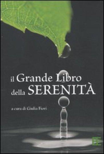 Il grande libro della serenità - Giulia Fiori |