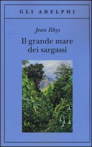 Il grande mare dei sargassi - Jean Rhys |