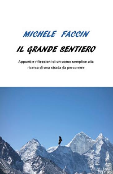 Il grande sentiero - Michele Faccin pdf epub