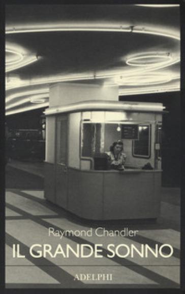 Il grande sonno - Raymond Chandler | Ericsfund.org