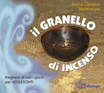 Il granello di incenso - Azione Cattolica ambrosiana |