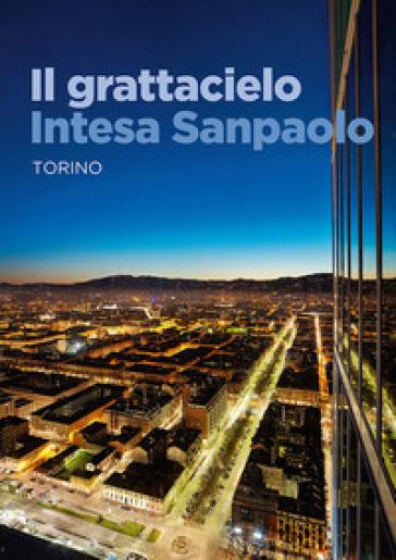Il grattacielo Intesa Sanpaolo - Renzo Piano | Thecosgala.com
