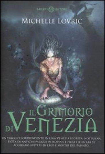 Il grimorio di Venezia - Michelle Lovric | Rochesterscifianimecon.com