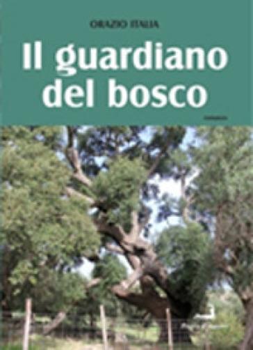 Il guardiano del bosco - Orazio Italia | Kritjur.org