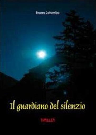Il guardiano del silenzio - Bruno Colombo | Kritjur.org