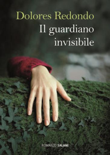 Il guardiano invisibile - Dolores Redondo |