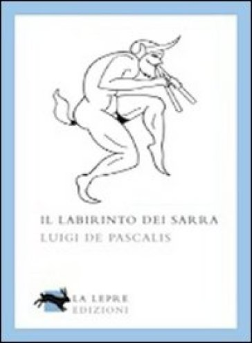 Il labirinto dei Sarra - Luigi De Pascalis |