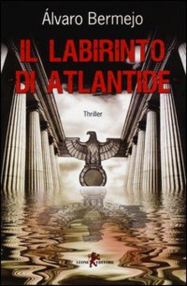 Il labirinto di Atlantide - Alvaro Bermejo   Rochesterscifianimecon.com