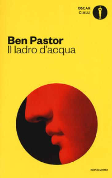 Il ladro d'acqua - Ben Pastor | Rochesterscifianimecon.com
