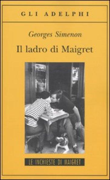 Il ladro di Maigret - Georges Simenon |