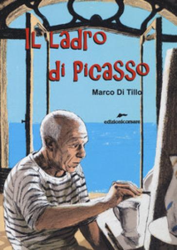 Il ladro di Picasso - Marco Di Tillo  