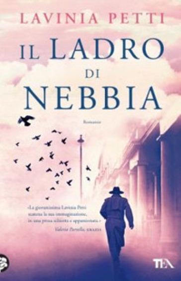 Il ladro di nebbia - Lavinia Petti |