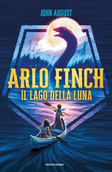 Il lago della luna. Arlo Finch - John August | Rochesterscifianimecon.com