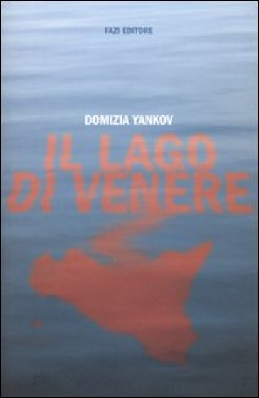 Il lago di Venere - Domizia Yankov |