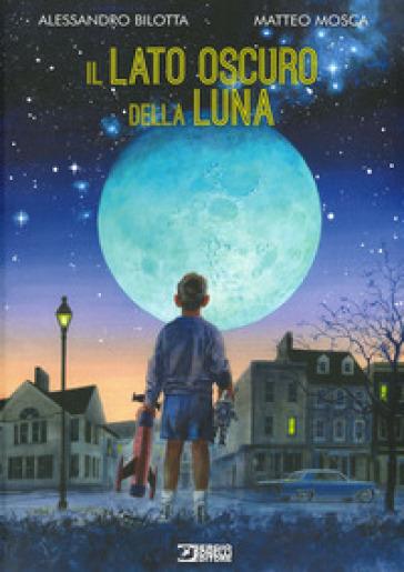 Il lato oscuro della Luna - Alessandro Bilotta |