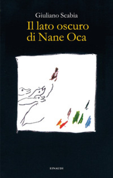 Il lato oscuro di Nane Oca - Giuliano Scabia | Kritjur.org