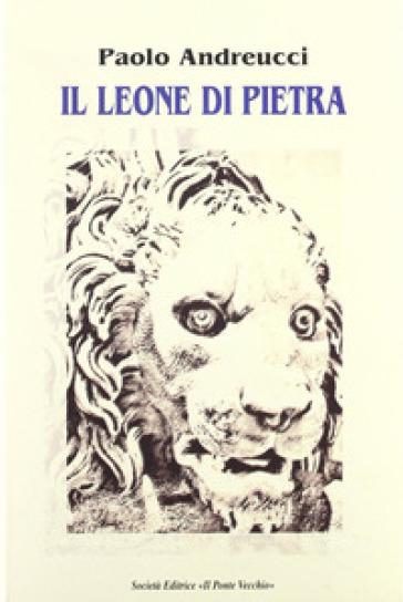 Il leone di pietra - Paolo Andreucci | Kritjur.org