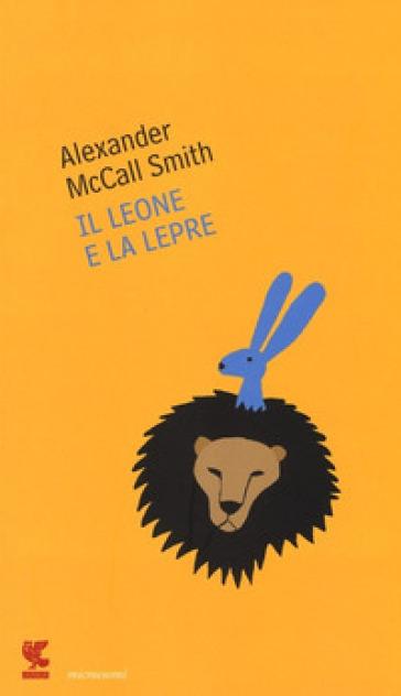 Il leone e la lepre - Alexander McCall Smith | Kritjur.org