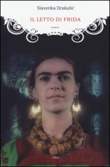 Il letto di Frida - Slavenka Drakulic |