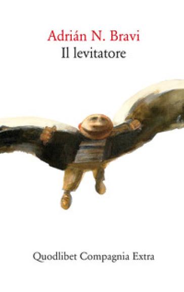 Il levitatore - Adrian N. Bravi |