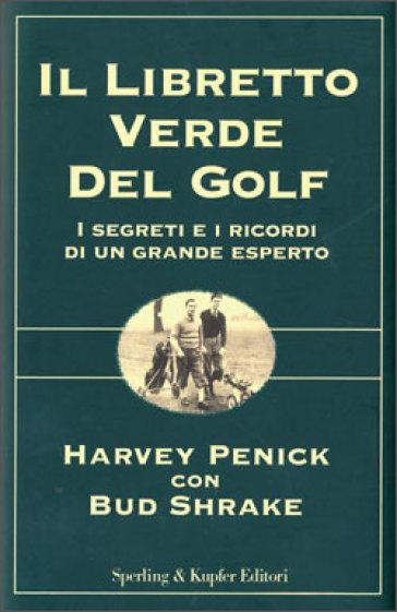 Il libretto verde del golf - Bud Shrake  