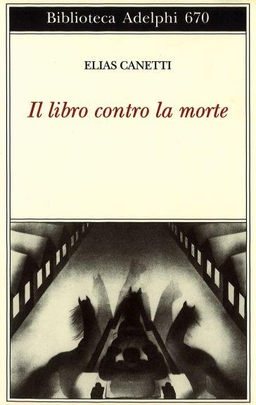 Il libro contro la morte - Elias Canetti |