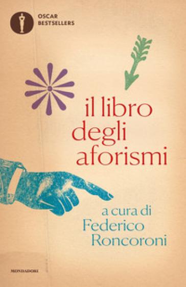 Il libro degli aforismi - F. Roncoroni |