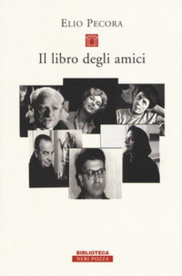 Il libro degli amici - Elio Pecora | Jonathanterrington.com