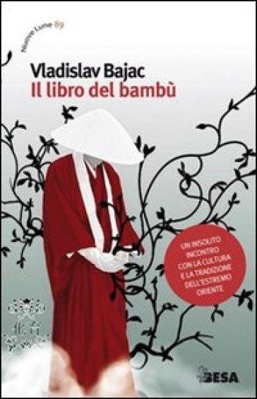 Il libro del bambù - Vladislav Bajac |