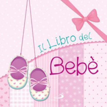 Il libro del bebè. Femmina - Maria Elena Gonano |