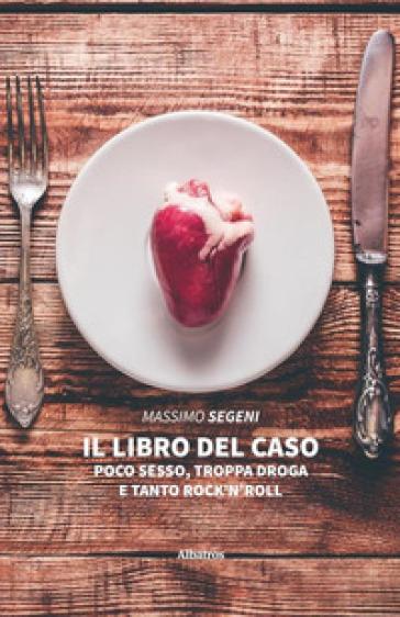 Il libro del caso - Massimo Segeni |
