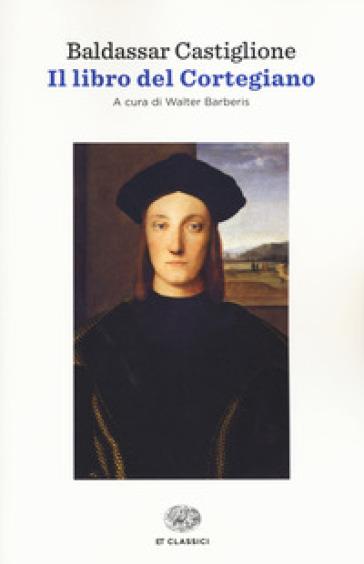 Il libro del cortegiano - Baldassarre Castiglione pdf epub